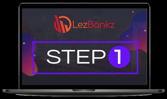 Lez Bankz step 1